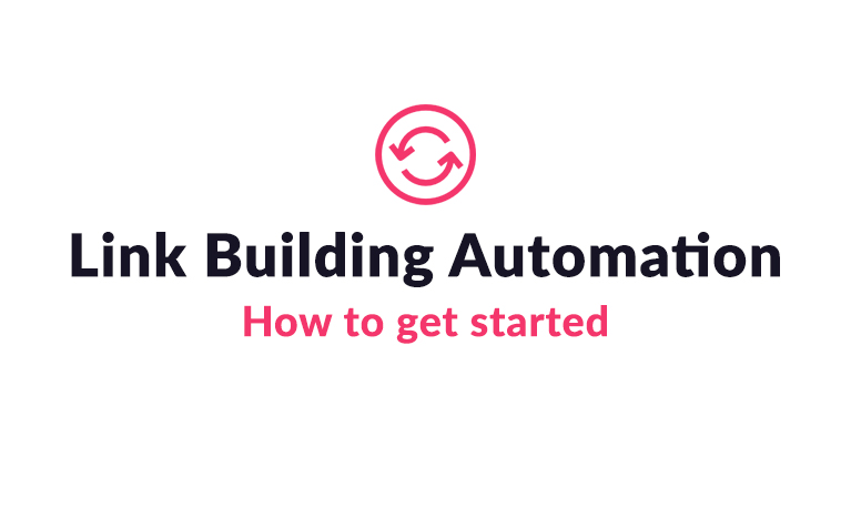 Link Building Automation: A Hassle-free Method to Build Quality Links